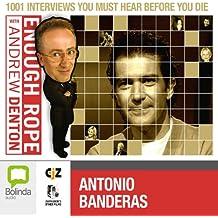 Enough Rope with Andrew Denton: Antonio Banderas