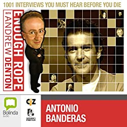 Enough Rope with Andrew Denton: Antonio Banderas