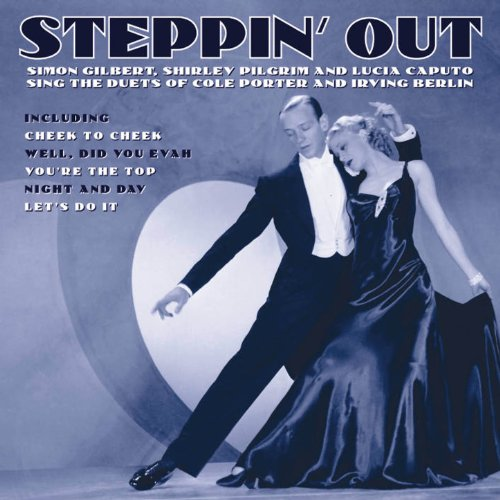 Steppin' Out - The Duets Of Cole Porter And Irving Berlin