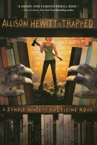 Download allison hewitt is trapped a zombie novel book pdf audio download allison hewitt is trapped a zombie novel book pdf audio idlx7lvt9 fandeluxe Image collections
