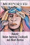 Historic Native American Cookbook and Short Stories, Menisiquah, 1605631795