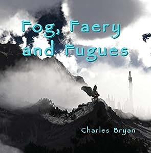 Fog, Faery and Fugues