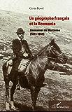 Un géographe français et la Roumanie : Emmanuel de Martonne (1873-1955)