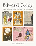 Edward Gorey: His Book Cover Art and Design