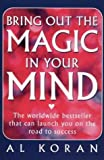 img - for Bring Out The Magic in Your Mind by Al Koran (1998-05-03) book / textbook / text book