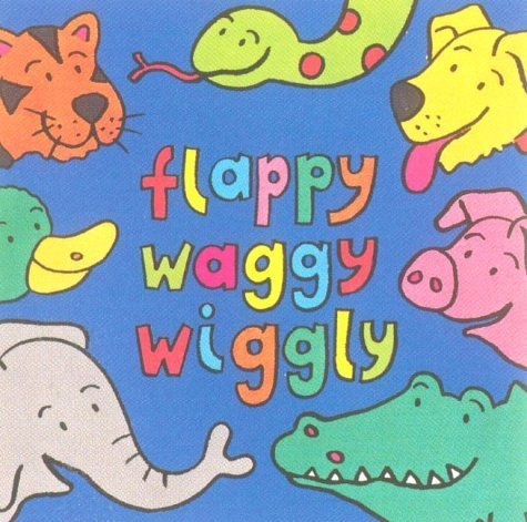 Flappy, Waggy, Wiggly (A peekaboo riddle book) by Amanda Leslie - Flappy City