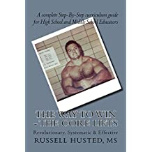 The Way To Win - The Core Lifts: The proven system by world renowned author, athlete, competitor and coach Russ Husted