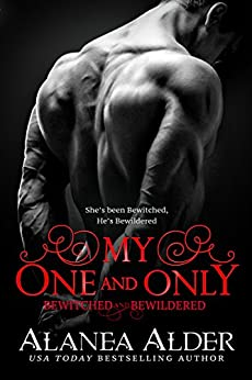 My One and Only (Bewitched and Bewildered Book 10) by [Alder, Alanea]