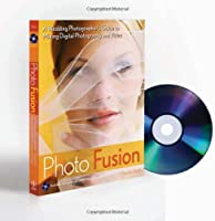 Photo Fusion: A Wedding Photographers Guide to Mixing Digital Photography and Video Front Cover