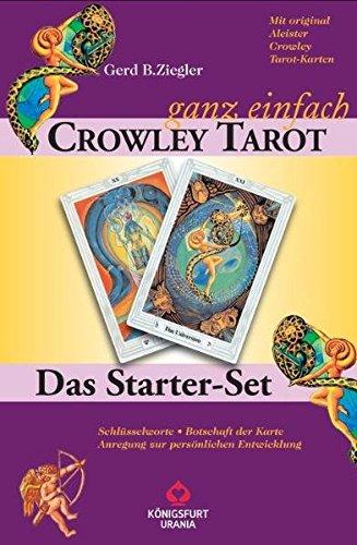 Crowley - ganz einfach. Das Starter-Set mit Buch und 78 Crowley Tarot-Karten Taschenbuch – 10. Oktober 2011 Gerd Bodhi Ziegler Königsfurt-Urania 386826535X LA9783868265354