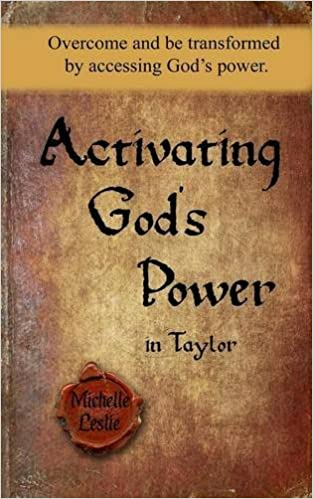 Activating God's Power in Taylor: (Feminine Version)