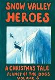 Snow Valley Heroes, Robert McCarty, 0978692829