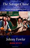 Mountain Woman: the Savage Chase, Johnny Fowler, 1490435719