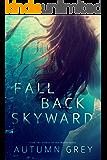 Fall Back Skyward (Fall Back Series #1)