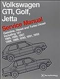 Volkswagen GTI, Golf, Jetta Service Manual 1985, 1986, 1987, 1988, 1989, 1990, 1991 1992, Bentley Publishers, 0837616379