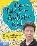 How to Talk to an Autistic Kid, Daniel Stefanski, 1575423650