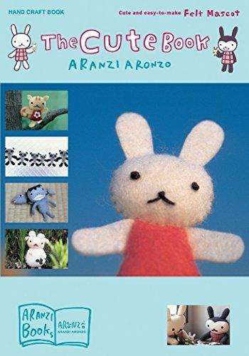 (The Cute Book: Cute and Easy-to-Make Felt Mascot)