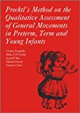 img - for Prechtl's Method on the Qualitative Assessment of General Movements in Preterm, Term and Young Infants book / textbook / text book