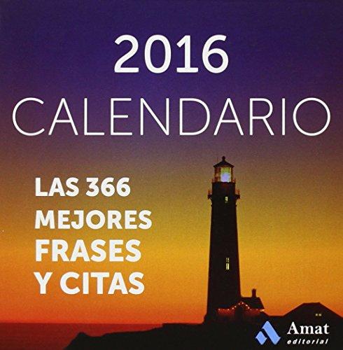 Calendario 2016. Las 366 Mejores Frases Y Citas