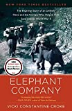 img - for Elephant Company: The Inspiring Story of an Unlikely Hero and the Animals Who Helped Him Save Lives in World War II book / textbook / text book