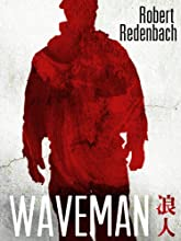 Waveman: From Backstreets to Baghdad and Beyond