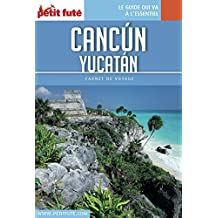 CANCÚN - YUCATÁN 2017 Carnet Petit Futé (Carnet de voyage)