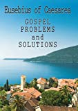 Gospel Problems and Solutions, Eusebius and Roger Pearse, 0956654010