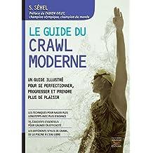 Guide du crawl moderne: Un guide illustré pour se perfectionner, progresser et prendre plus de plaisir (French Edition)