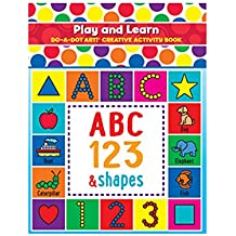 Do A Dot Art! Play and Learn Creative Activity and Coloring Book. Great For Learning Numbers, Letters and Shapes. Preschool Kindergarten Teacher Activities