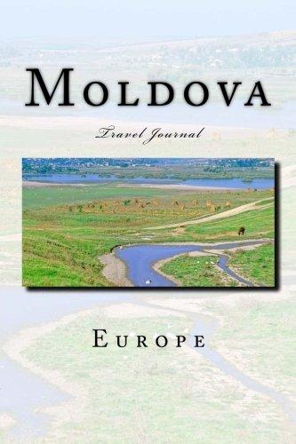 Moldova: Travel Journal