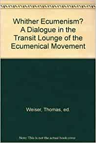 a discussion on the ecumenical movement What about the ecumenical movement hot topics #4: i'm much in favor of personal friendships, discussion, dialogue and even debate across a broad spectrum of life and i am happy to work together for the common good with a wide variety of people.