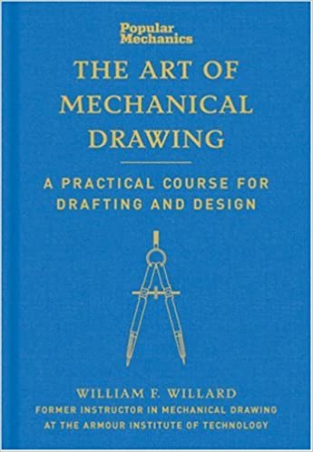 Popular Mechanics The Art Of Mechanical Drawing A Practical Course