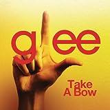 Take A Bow (Glee Cast Version)