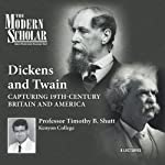 The Modern Scholar: Dickens and Twain: Capturing 19th Century Britain and America | Professor Timothy B. Shutt