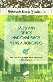 img - for LA ESPA A DE LOS NACIONALISMOS Y LAS AUTONOM AS Historia De Espana (Spanish Edition) book / textbook / text book