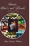 Saints, Aint's and Friends, Mary Darlene Williams, 1441555501