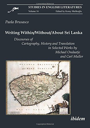 Writing Within/Without/About Sri Lanka – Discourses of Cartography, History and Translation in Selected Works by Michael Ondaatje