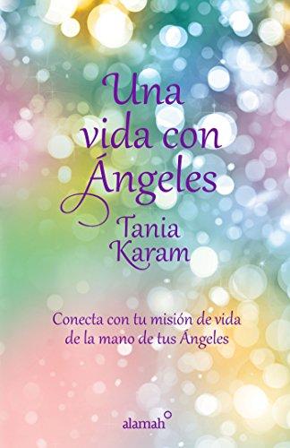 Una vida con angeles (Spanish Edition) [Tania Karam] (Tapa Blanda)