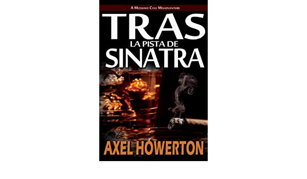 Tras la Pista de Sinatra (Spanish ES) (Spanish Edition) - Kindle edition by Axel Howerton, Lane Diamond, William Hampton, Lucía Vigón Menéndez.