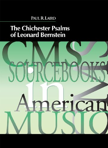 The Chichester Psalms of Leonard Bernstein (Cms Sourcebooks in American Music) (Chichester Bernstein Book Music Psalms)