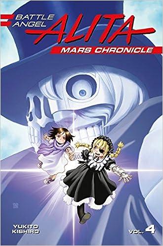 Amazon Com Battle Angel Alita Mars Chronicle 4 9781632366184
