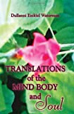 Translations of the Mind, Body and Soul, Dullanni Waterman, 1413798810
