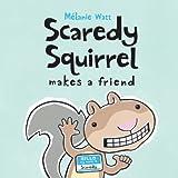 Scaredy Squirrel Makes a Friend, Melanie Watt, 1554533856
