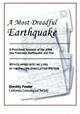 img - for A Most Dreadful Earthquake -- A First-Hand Account of the 1906 Earthquake and Fire -- with Glimpses into the Lives of the Phillips-Jones Letter Writers by Dorothy Fowler (2006-02-01) book / textbook / text book