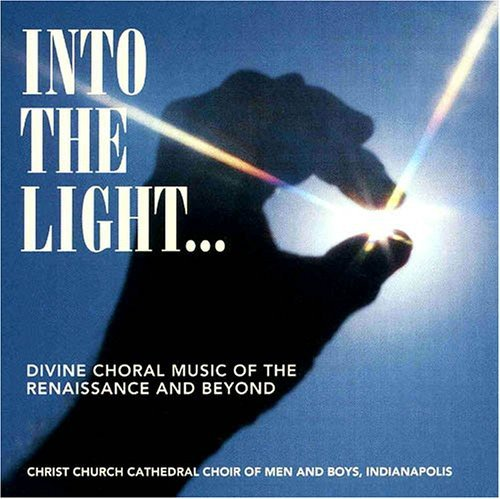 Into The Light: Divine Choral Music of the Renaissance and Beyond by Four Winds