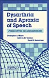 Dysarthria and Apraxia of Speech : Perspectives on Management, Moore, Christopher A. and Yorkston, 1557660697