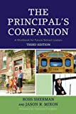 The Principal's Companion: A Workbook for Future School Leaders, Ross Sherman, Jason R. Mixon, 0761846646