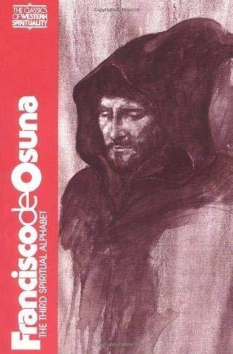 Francisco De Osuna: Third Spiritual Alphabet (Classics of Western Spirituality) (Classics of Western Spirituality (Paper