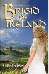 Brigid of Ireland: A Historical Novel