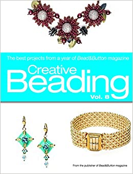 Creative beading vol 8 the best projects from a year of creative beading vol 8 the best projects from a year of beadbutton magazine editors of beadbutton magazine 0064465167685 amazon books fandeluxe Images
